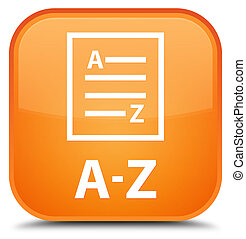 A-Z (list page icon) special orange square button