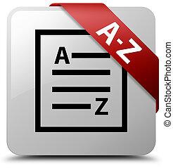 A-Z (list page icon) white square button red ribbon in corner