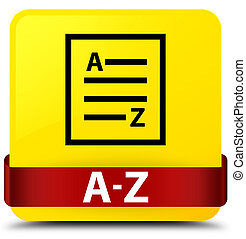 A-Z (list page icon) yellow square button red ribbon in middle