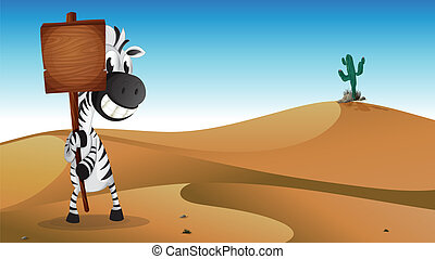 A zebra holding the empty signboard at the desert