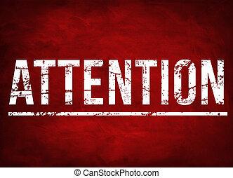 aandacht, alstublieft