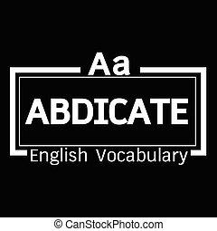ABDICATE english word vocabulary illustration design