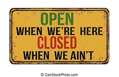 abierto, cuándo, we're, aquí, cerrado, cuándo, nosotros,...