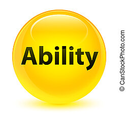 Ability glassy yellow round button