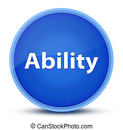 Ability isolated on special blue round button abstract