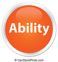 Ability premium orange round button