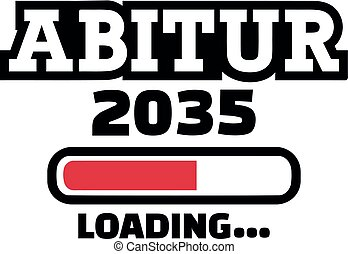Abitur 2035 Loading - german highschool graduation