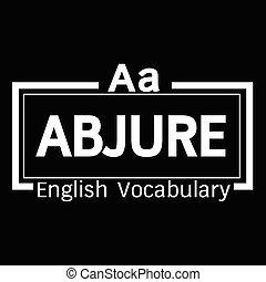 ABJURE english word vocabulary illustration design