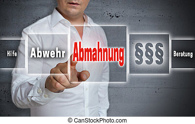 Abmahnung (in german Admonition, defense, help, advice) concept background is shown by man