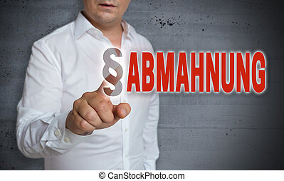 Abmahnung (in german admonition) is shown by man concept