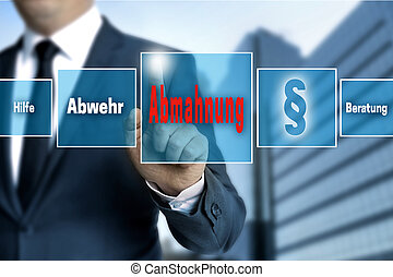 Abmahnung (in german warning, help, defense; advice) touchscreen is operated by businessman