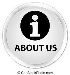 About us premium white round button