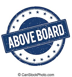 ABOVE BOARD stamp sign