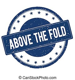 ABOVE THE FOLD stamp sign