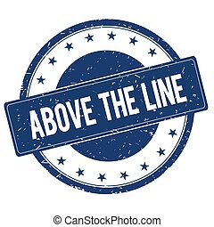 ABOVE THE LINE stamp sign