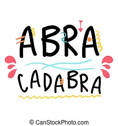 Abracadabra hand drawn lettering.