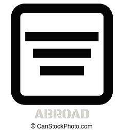 Abroad conceptual graphic icon. Design language element,...