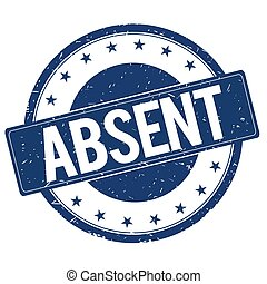 ABSENT stamp sign