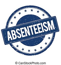 ABSENTEEISM stamp sign