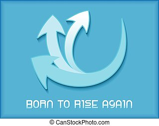 abstract artistic born to rise again vector illustration