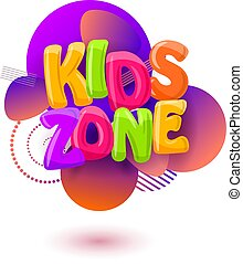 Abstract background with the inscription kids zone on a white background. Vector illustration