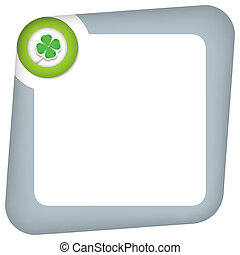 abstract box for entering text with green cloverleaf