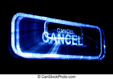 cancel - abstract cancel button on black background