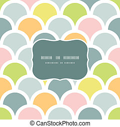 Abstract colorful fishscale frame seamless pattern background