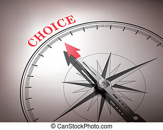 abstract compass with needle pointing the word choice