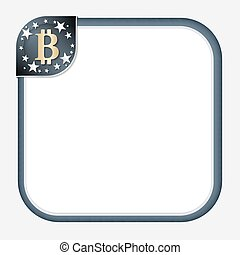 Abstract frame for your text with dark corner and bit coin ...