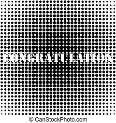 Abstract halftone with congratulation on a white background