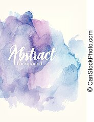 Abstract hand painted watercolor background. Artistic paint blot, blotch, stain or smear of blue and purple pastel colors. Beautiful aquarelle backdrop. Elegant colored vector illustration.