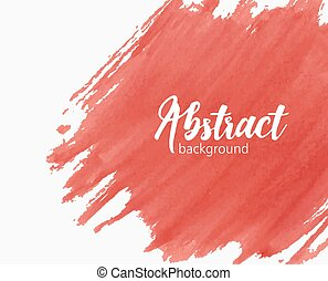 Abstract hand painted watercolor background with paint mark, blot, stain, smudge or smear of vivid red color. Creative artistic aquarelle backdrop. Bright colored decorative vector illustration.