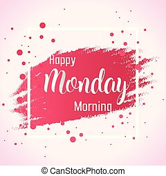 Abstract Happy Monday Morning Background illustration Vector Concept Design