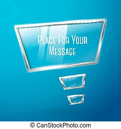 Abstract hi tech glossy glass and metal shiny speech bubble . With place for your text. Vector