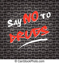 say no to drugs - abstract illustration for say no to drugs