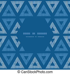 Abstract textile blue triangles ikat frame seamless pattern background