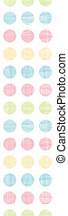 Abstract textile polka dots stripes vertical seamless pattern background