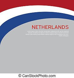 Abstract waving flag of netherlands. Creative background for patriotic holiday card design. National Poster. Cover, banner in state colors of the Netherlands. Vector tricolor design