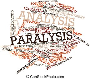 Abstract word cloud for Analysis paralysis with related tags and terms