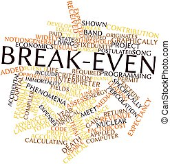 Break-even - Abstract word cloud for Break-even with related...