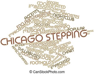 Chicago stepping - Abstract word cloud for Chicago stepping...