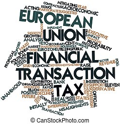 European Union financial transaction tax - Abstract word...