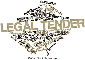 Abstract word cloud for Legal tender with related tags and terms
