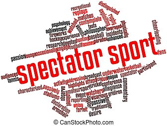 Spectator sport - Abstract word cloud for Spectator sport...