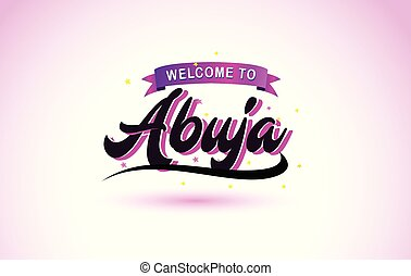 Abuja Welcome to Creative Text Handwritten Font with Purple Pink Colors Design.