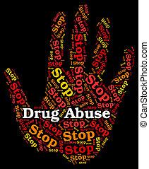 abusado, medios, parada, dependencia, abusos de drogas, adicción