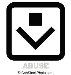 Abuse conceptual graphic icon. Design language element, ...