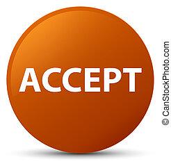 Accept brown round button