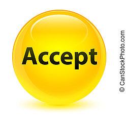 Accept glassy yellow round button